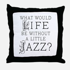 Jazz Life Quote Throw Pillow