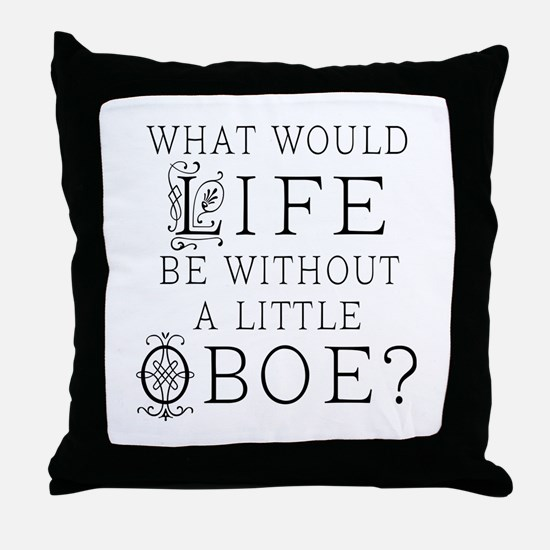 Oboe Life Quote Throw Pillow