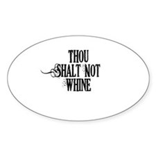 Thou Shalt Not Whine Decal