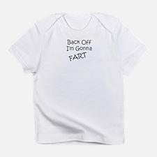 Back Off I'm Gonna Fart Infant T-Shirt
