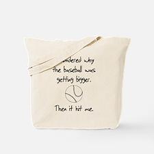 I Wondered Why The Baseball W Tote Bag