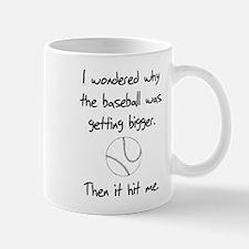 I Wondered Why The Baseball W Mug