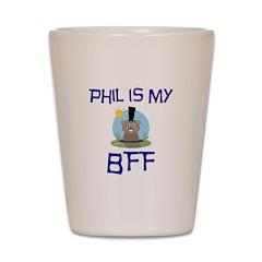 Phil BFF Groundhog Day Shot Glass
