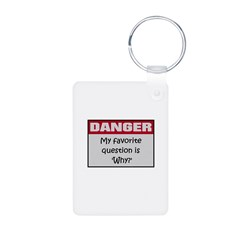 DANGER: Why? Keychains