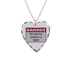 DANGER: Why? Necklace