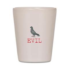 Evil Pigeon Shot Glass