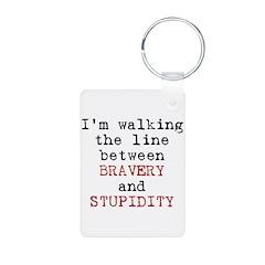 Walk Line Bravery Stupidity Keychains