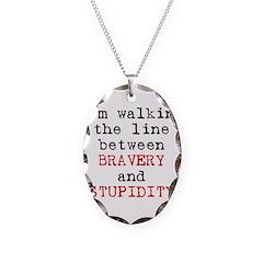 Walk Line Bravery Stupidity Necklace