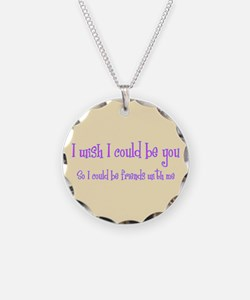 Wish Could Be You Necklace