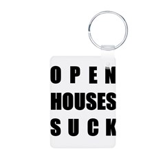 Open Houses Suck Keychains