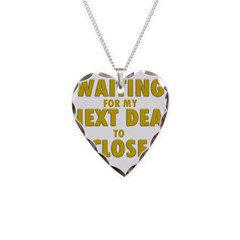 Waiting For my Next Deal to C Necklace