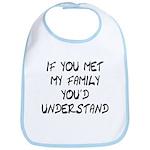 If You Met My Family You'd Un Bib