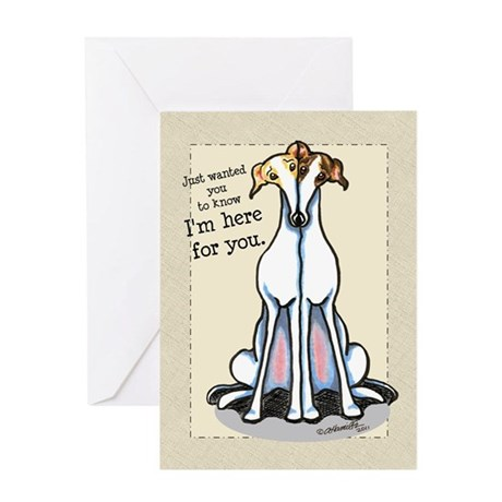 Here for You Greyhound Greeting Card