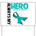 Ovarian Cancer Hero Teacher Yard Sign