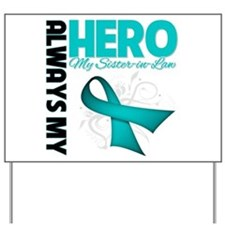Ovarian Cancer Hero Sister-in-Law Yard Sign