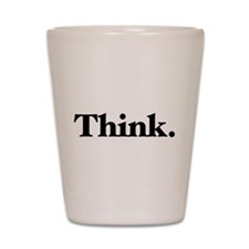 Think Shot Glass
