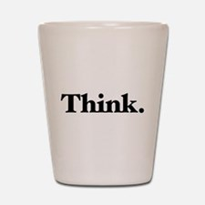 Think Shot Glass