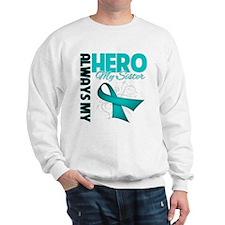 Ovarian Cancer Hero Sister Sweatshirt