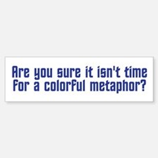 Colorful Metaphor Bumper Bumper Sticker