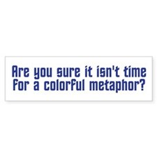 Colorful Metaphor Bumper Sticker