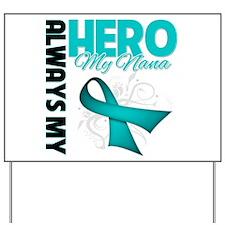 Ovarian Cancer Hero Nana Yard Sign