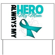 Ovarian Cancer Hero Mom Yard Sign