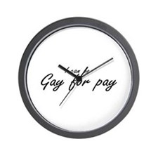 I can be Gay for pay Wall Clock