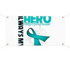 Ovarian Cancer Hero Girlfriend Banner
