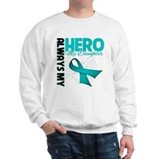 Ovarian Cancer Hero Daughter Sweatshirt