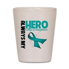 Ovarian Cancer Hero Daughter Shot Glass