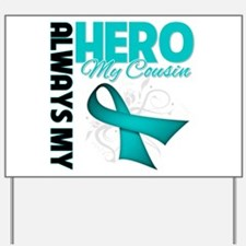 Ovarian Cancer Hero Cousin Yard Sign