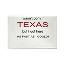 Born in Texas Rectangle Magnet