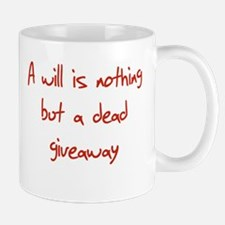 A will is nothing but a dead Mug