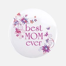 "Best Mom Ever 3 3.5"" Button"