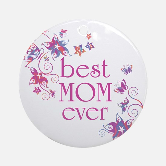 Best Mom Ever 3 Ornament (Round)