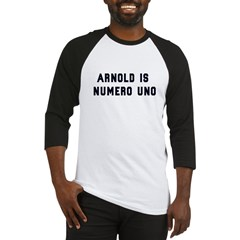 Arnold is Numero Uno Baseball Jersey