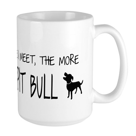 I Love My Pit Bull More Large Mug