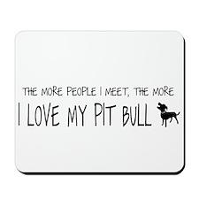 I Love My Pit Bull More Mousepad