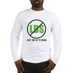 Too Much LDS Long Sleeve T-Shirt