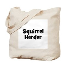 Squirrel Herder Tote Bag