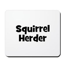 Squirrel Herder Mousepad