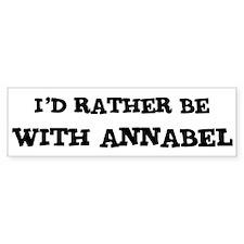With Annabel Bumper Bumper Sticker