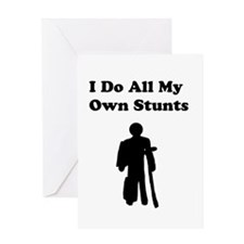 I Do My Own Stunts Greeting Card