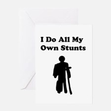 I Do My Own Stunts Greeting Card