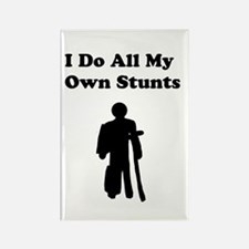 I Do My Own Stunts Rectangle Magnet