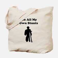 I Do My Own Stunts Tote Bag