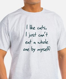 I Like Cats I Just Can't Eat T-Shirt