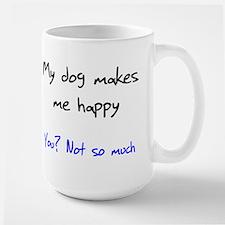 I Love My Dog You Not So Much Large Mug
