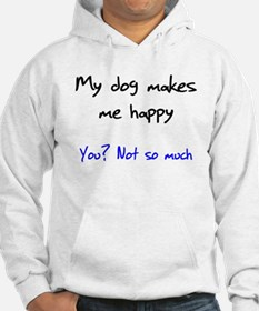 I Love My Dog You Not So Much Jumper Hoodie