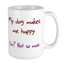 I Love My Dog You Not So Much Ceramic Mugs